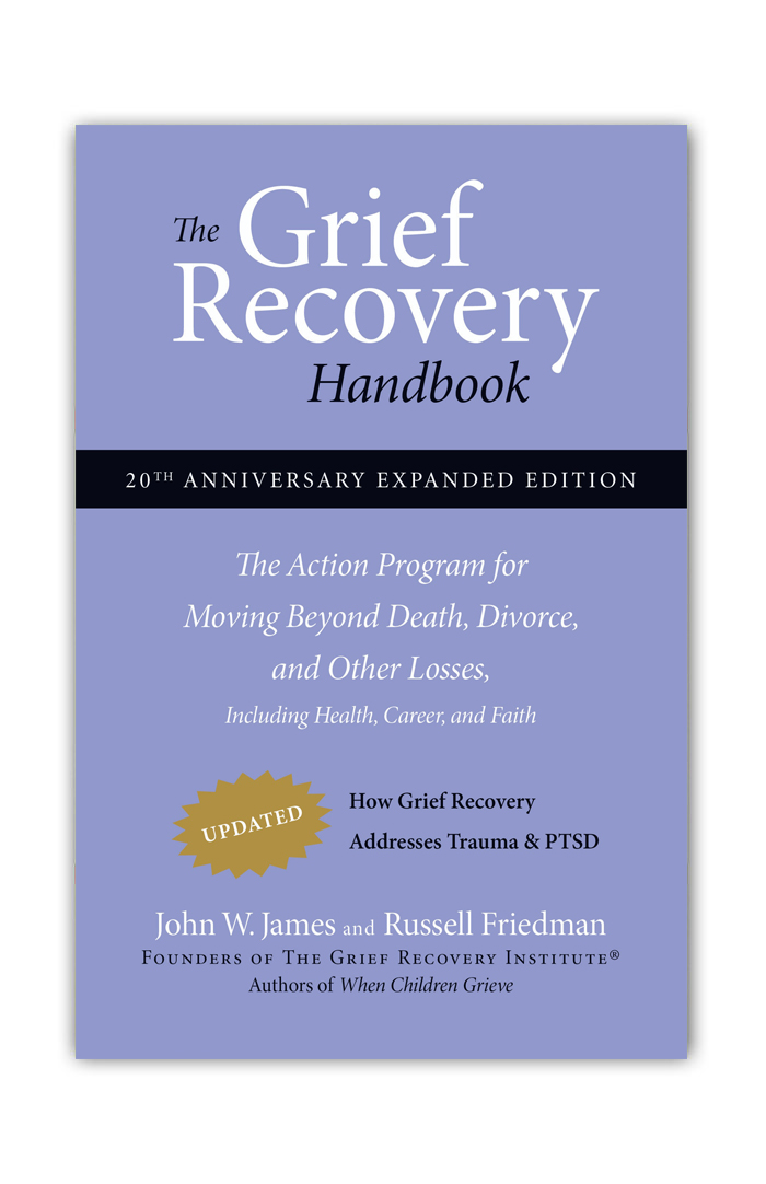 The Grief Recovery Handbook, 20th Anniversary Expanded