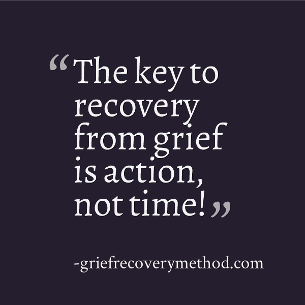 key to recovery from grief is action not time.png