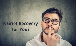 do you need grief recovery emotion loss help