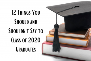 12 things you should and shouldnt say to class of 2020 graduates grief loss