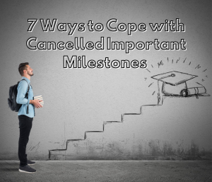 7 ways to cope with important milestones cancelled