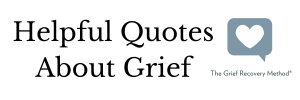 8 helpful quotes about grief loss