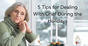 5 tips for holiday grief