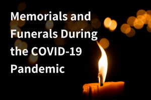 memorials and funerals during the covid 19 pandemic grief loss