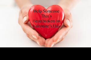 help on valentines day grief loss