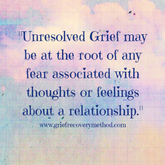 unresolved grief fear thought feeling relationship